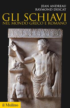 copertina Gli schiavi nel mondo greco e romano