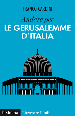 copertina Andare per le Gerusalemme d'Italia