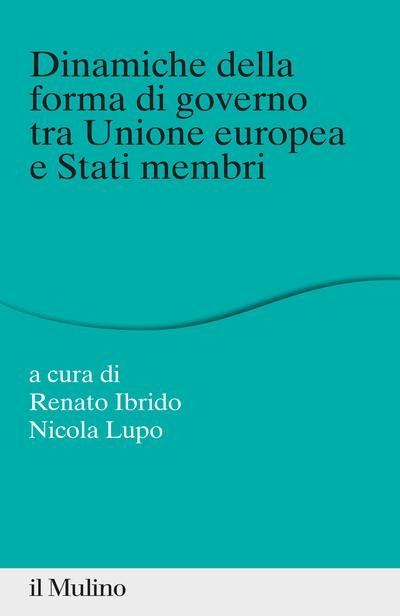 Cover Dinamiche della forma di governo tra Unione europea e stati membri